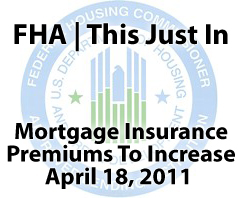 FHA Mortgage Insurance Increase April 18 2011