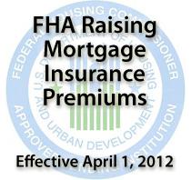 FHA MIP Changes April 1 2012